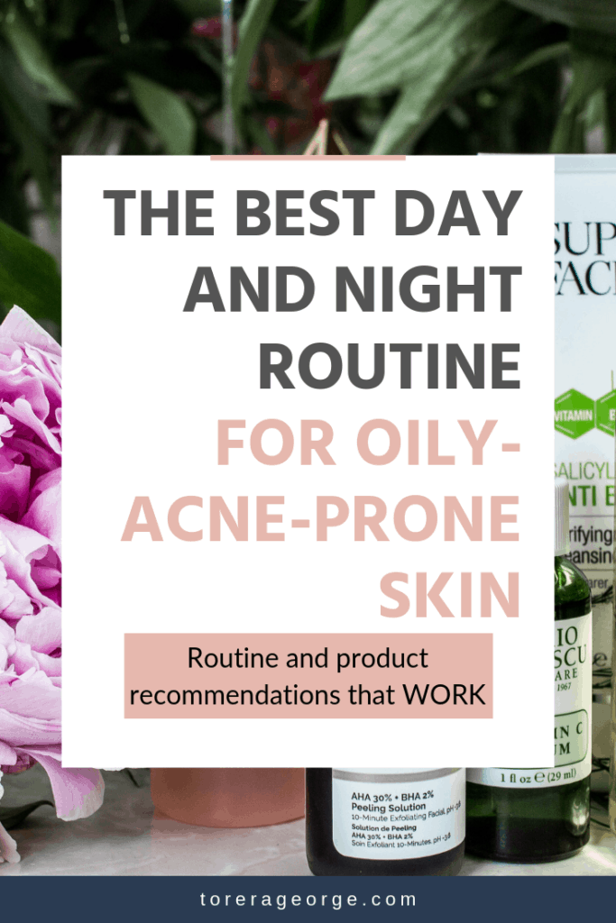 The best skin care routine for oily acne prone skin